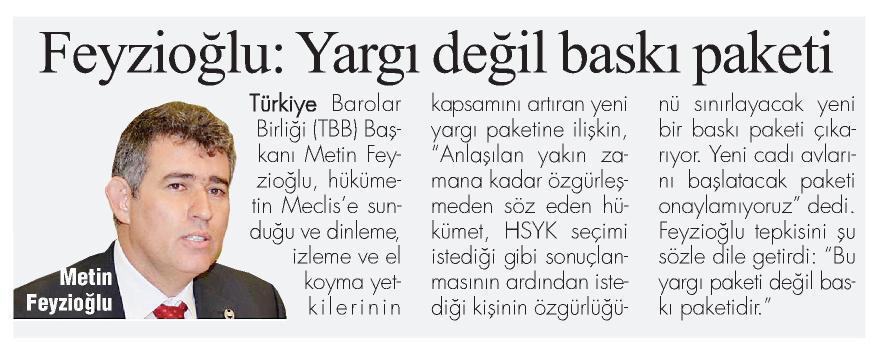 Bizim Gazete, Feyzio�lu: Yarg� de�il bask� paketi