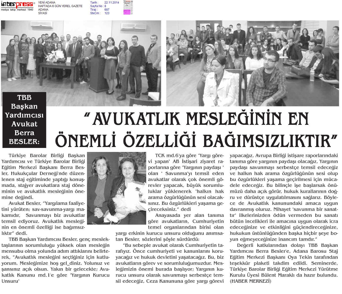 Yerel - Yeni Adana, Avukatl�k mesle�inin en �nemli �zelli�i ba��ms�zl�kt�r