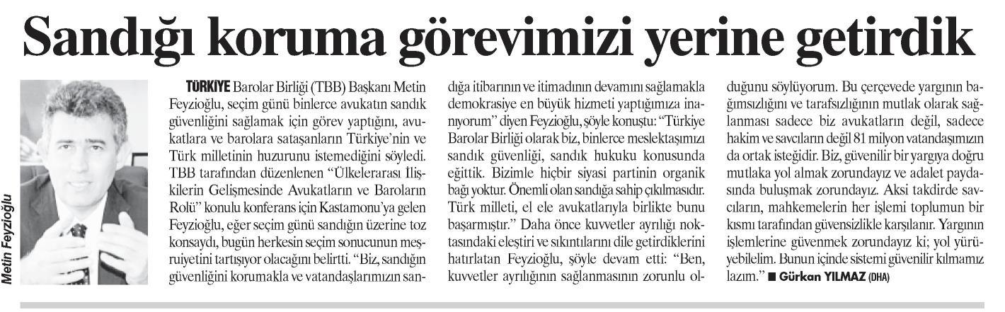 Türkiye'de Yeni Çağ, Sandığı koruma görevimizi yerine getirdik