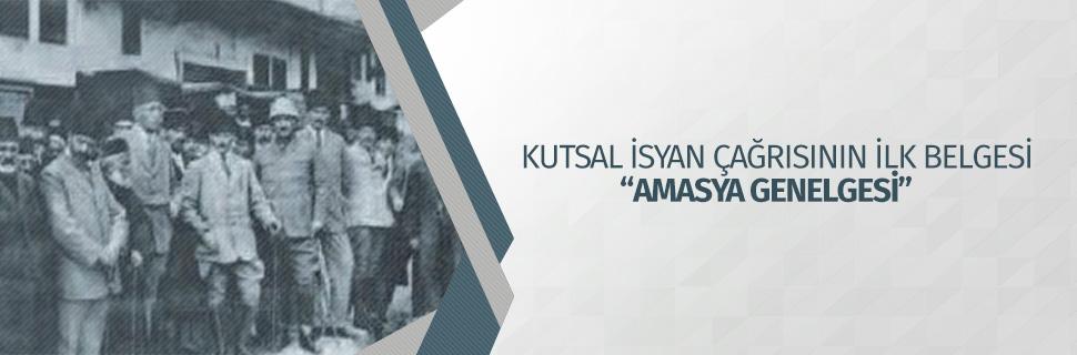 """KUTSAL İSYAN ÇAĞRISININ İLK BELGESİ """"AMASYA GENELGESİ"""""""