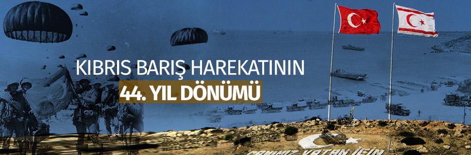 KIBRIS BARIŞ HAREKATININ 44. YIL DÖNÜMÜ