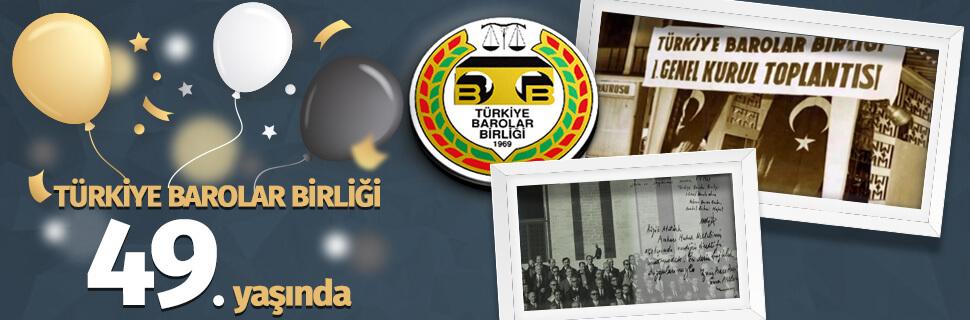 TÜRKİYE BAROLAR BİRLİĞİ 49. YAŞINDA