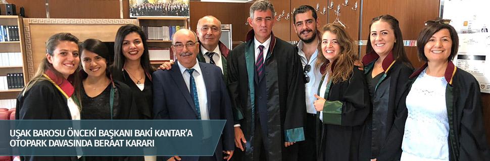 UŞAK BAROSU ÖNCEKİ BAŞKANI BAKİ KANTAR'A OTOPARK DAVASINDA BERAAT KARARI