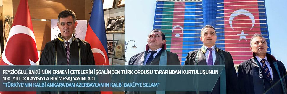 """""""TÜRKİYE'NIN KALBİ ANKARA'DAN AZERBAYCAN'IN KALBİ BAKÜ'YE SELAM"""""""