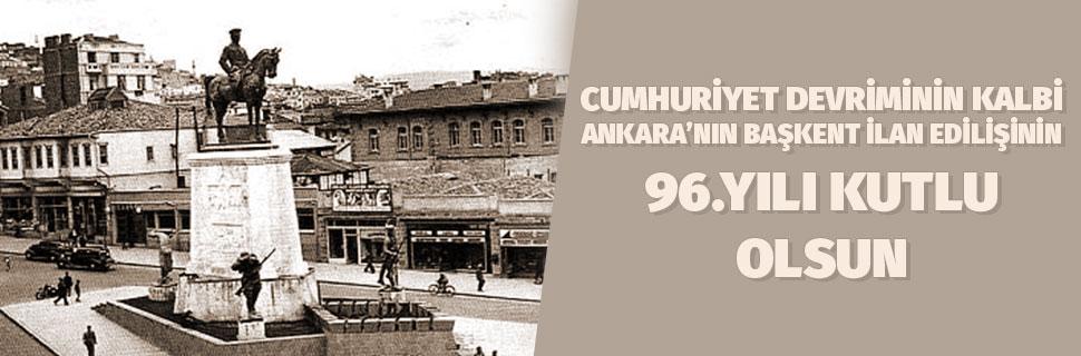 Ankara'nın Başkent Edilişinin 96.Yılı Kutlu Olsun