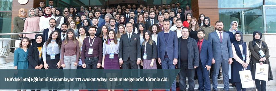 TBB'deki Staj Eğitimini Tamamlayan 111 Avukat Adayı Katılım Belgelerini Törenle Aldı
