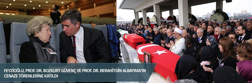 FEYZİOĞLU, PROF. DR. BOZKURT GÜVENÇ VE PROF. DR. BERAHİTDİN ALBAYRAK'IN CENAZE TÖRENLERİNE KATILDI