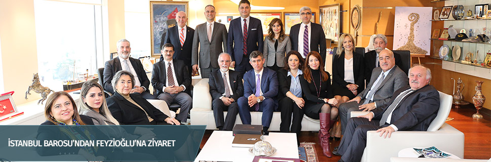 İSTANBUL BAROSU'NDAN FEYZİOĞLU'NA ZİYARET