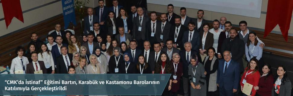 """""""CMK'da İstinaf"""" Eğitimi Bartın, Karabük ve Kastamonu Barolarının Katılımıyla Gerçekleştirildi"""
