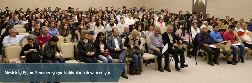 Meslek İçi Eğitim Semineri yoğun katılımlarla devam ediyor