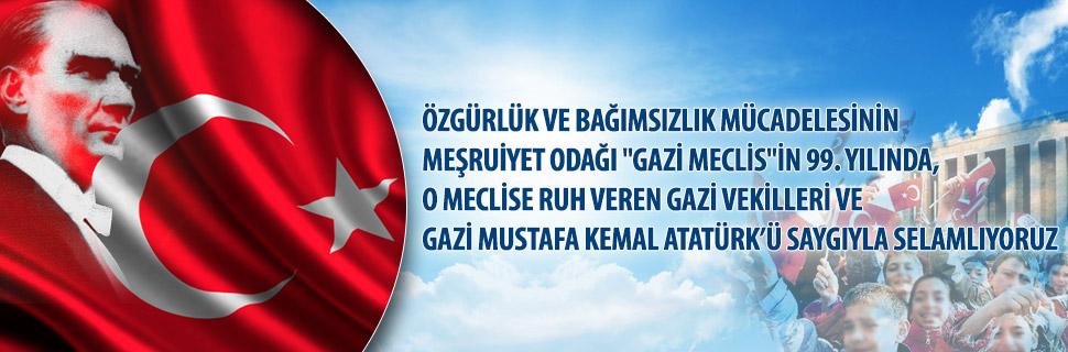 """ÖZGÜRLÜK VE BAĞIMSIZLIK MÜCADELESİNİN MEŞRUİYET ODAĞI """"GAZİ MECLİS""""İN 99. YILINDA, O MECLİSE RUH VEREN GAZİ VEKİLLERİ VE GAZİ MUSTAFA KEMAL ATATÜRK'Ü SAYGIYLA SELAMLIYORUZ"""