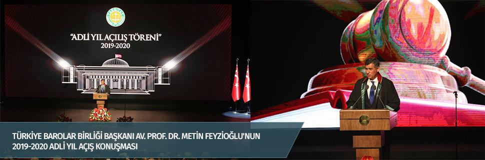 Türkiye Barolar Birliği Başkanı Av. Prof. Dr. Metin Feyzioğlu'nun 2019-2020 Adli Yılı açış konuşması
