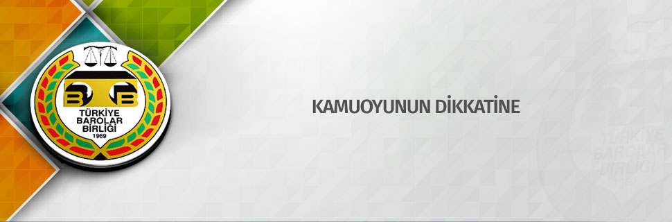 KAMUOYUNUN DİKKATİNE
