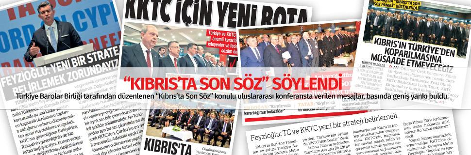 """""""KIBRIS'TA SON SÖZ"""" SÖYLENDİ"""