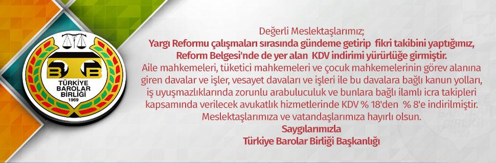 Yargı Reformu çalışmaları sırasında gündeme getirip  fikri takibini yaptığımız, Reform Belgesi'nde de yer alan  KDV indirimi yürürlüğe girmiştir.