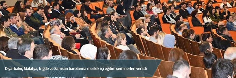 Diyarbakır, Malatya, Niğde ve Samsun barolarına meslek içi eğitim seminerleri verildi