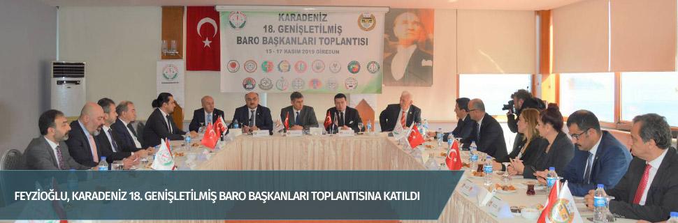 Feyzioğlu, Karadeniz 18. Genişletilmiş Baro Başkanları toplantısına katıldı