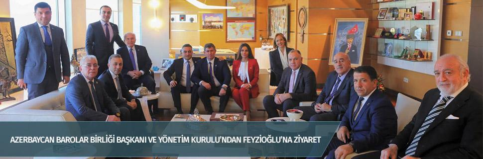 Azerbaycan Barolar Birliği Başkanı ve Yönetim Kurulu'ndan Feyzioğlu'na ziyaret