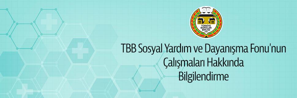 TBB Sosyal Yardım ve Dayanışma Fonu'nun çalışmaları hakkında bilgilendirme