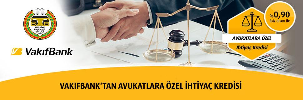Vakıfbank'tan Avukatlara Özel İhtiyaç Kredisi
