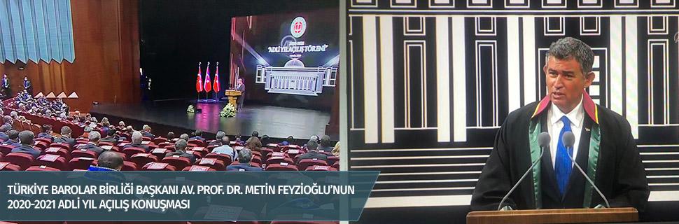 Türkiye Barolar Birliği Başkanı Av. Prof. Dr. Metin Feyzioğlu'nun 2020-2021 Adli Yıl Açılış Konuşması