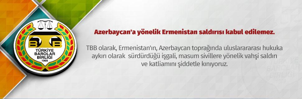 Azerbaycan'a yönelik Ermenistan saldırısı kabul edilemez.