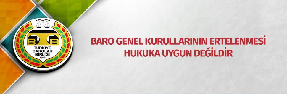 BARO GENEL KURULLARININ ERTELENMESİ HUKUKA UYGUN DEĞİLDİR