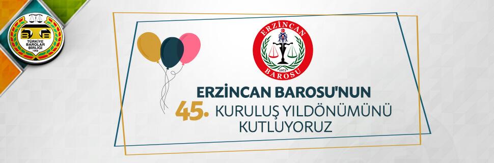Erzincan Barosu 45. Kuruluş yıldönümü